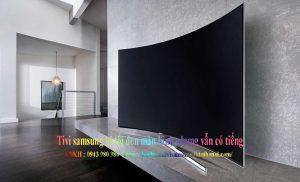 tivi samsuung có tiếng không có hình ảnh